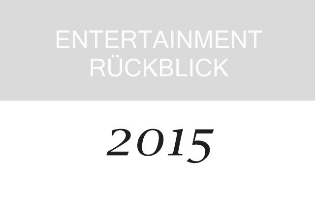 Jahresrückblick 2015 – Promis, Serien, Filme…