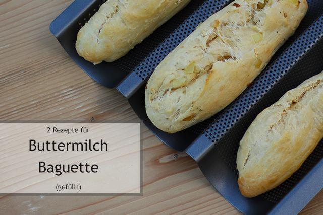 Gefülltes Buttermilch Baguette