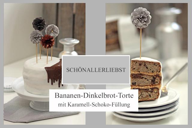 Schönallerliebst Bananen-Dinkelbrot-Torte