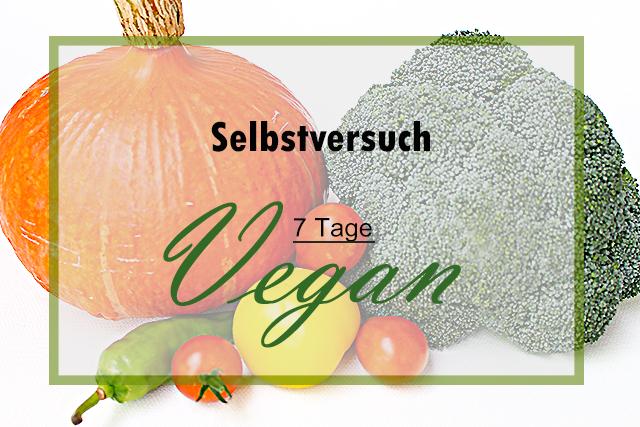 Selbstversuch – Sieben Tage vegan!