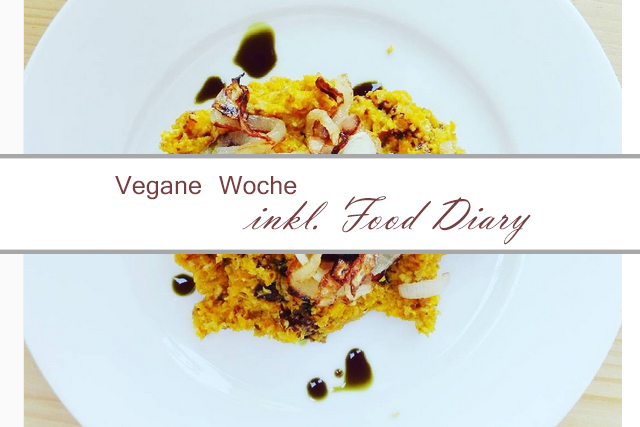 "Selbstversuch ""7 Tage vegan"" – Mein Fazit inklusive Food Diary"