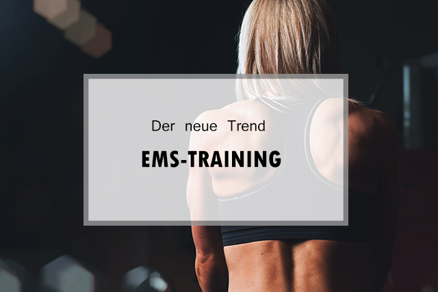 TREND – ALLE WELT SPRICHT VOM EMS-TRAINING*