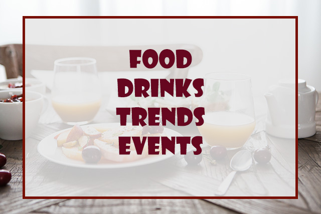Food Drinks Trends Events