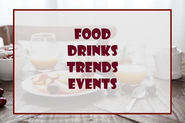 FOOD and Drinks! Trends, Events, Produktneuheiten, Tipps und Gewinnspiele
