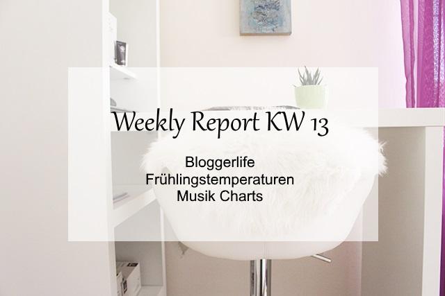 Weekly Report KW 13 – Bloggerlife, Frühlingstemperaturen und Musik Charts