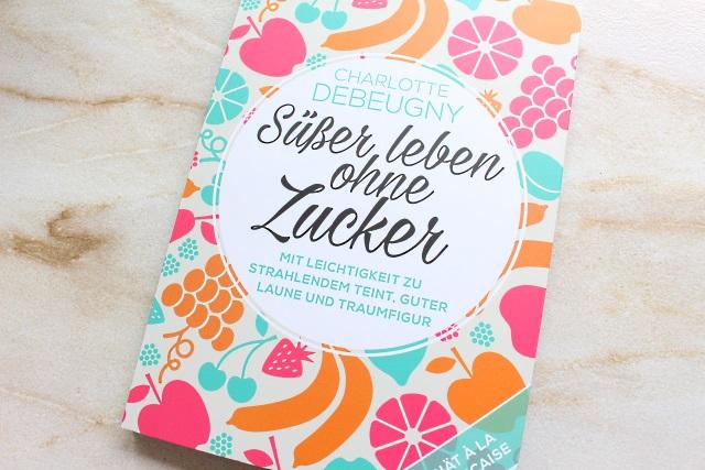 Buchempfehlung: Süßer Leben ohne Zucker von Charlotte Debeugny