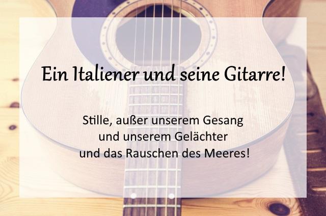 Storytelling: Der Italiener mit seiner Gitarre und das Rauschen des Meeres