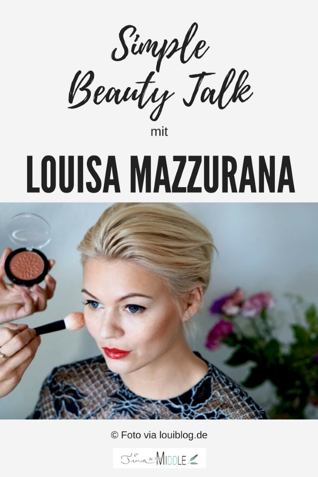 Simple Beauty Talk mit Model, Visagistin und Bloggerin Louisa Mazzurana