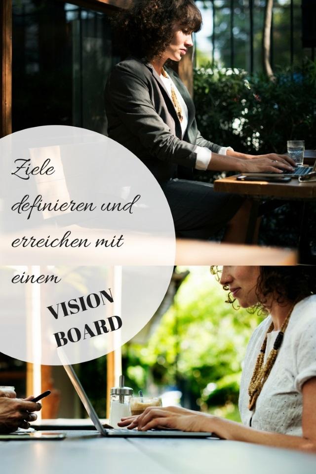 Ziele definieren und erreichen mit einem Vision Board