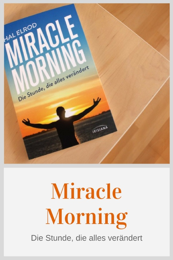 Miracle Morning – Die Stunde, die alles verändert