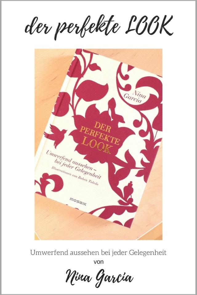 Der perfekte Look – Das Buch von Fashion-Ikone Nina Garcia