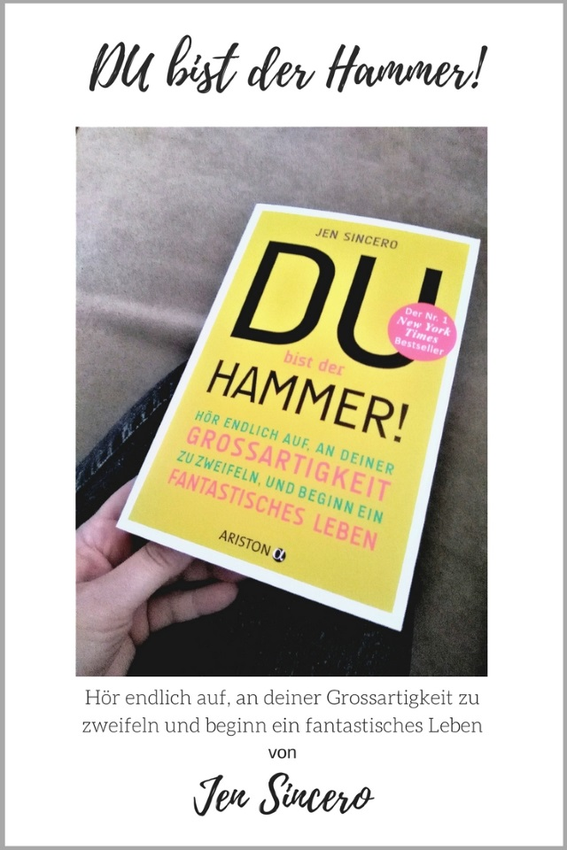Du bist der Hammer – Der New York Times Bestseller von Jen Sincero
