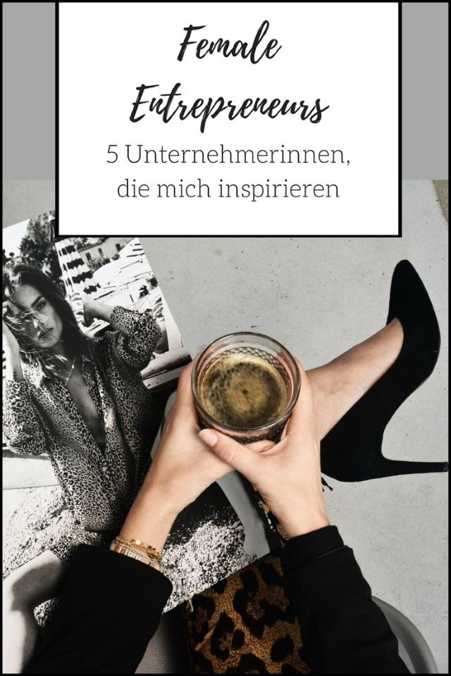 Female Entrepreneurs – Fünf Unternehmerinnen, die mich inspirieren