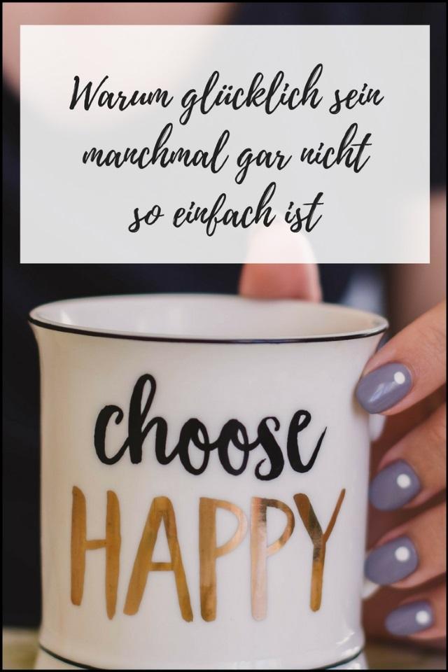 Warum glücklich sein manchmal gar nicht so einfach ist
