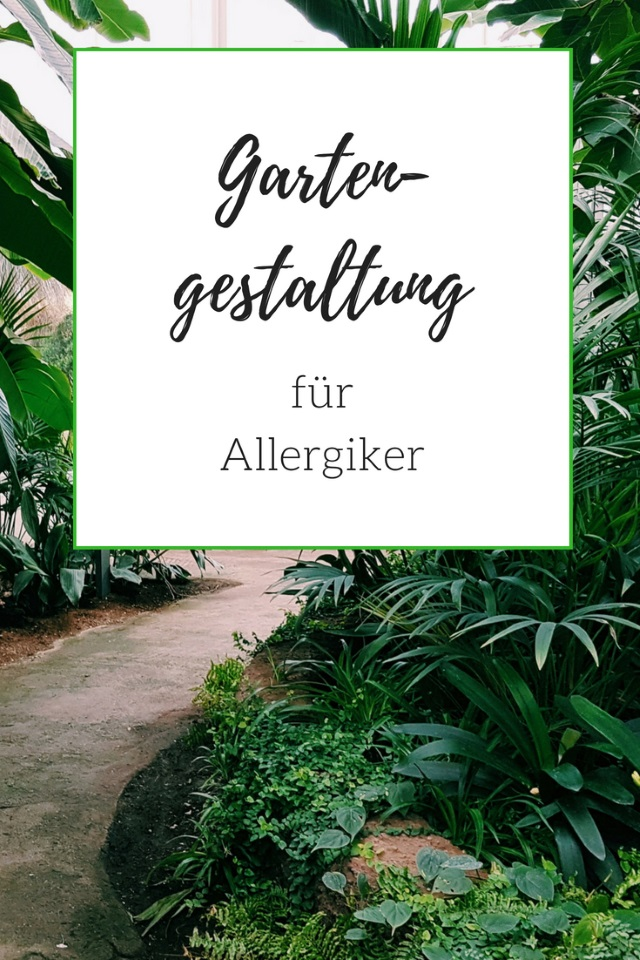 Gartengestaltung für Allergiker