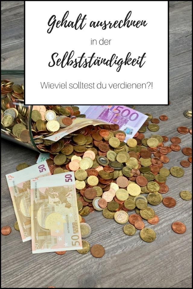 Gehalt ausrechnen in der Selbstständigkeit – Wieviel solltest du verdienen?!