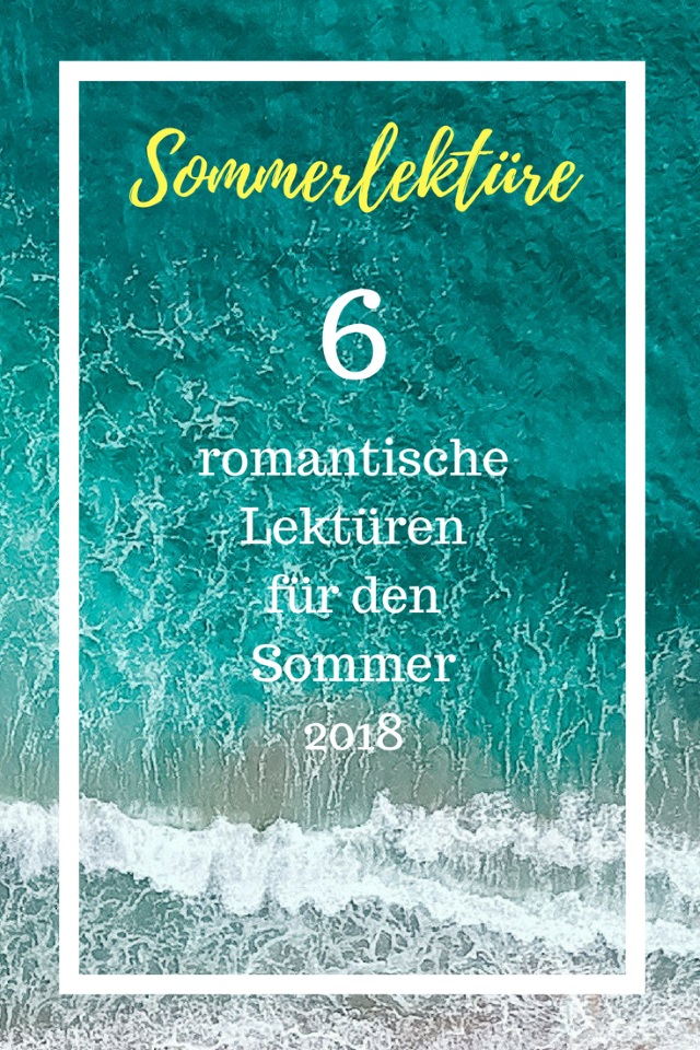 Sechs romantische Lektüren für den Sommer 2018
