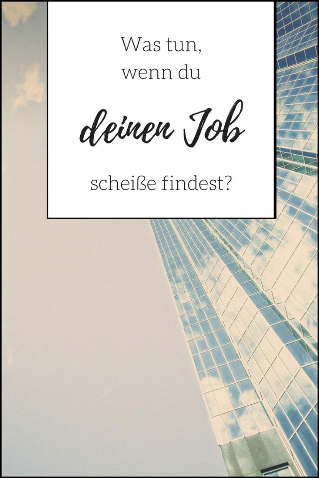 Was tun, wenn du deinen Job scheiße findest