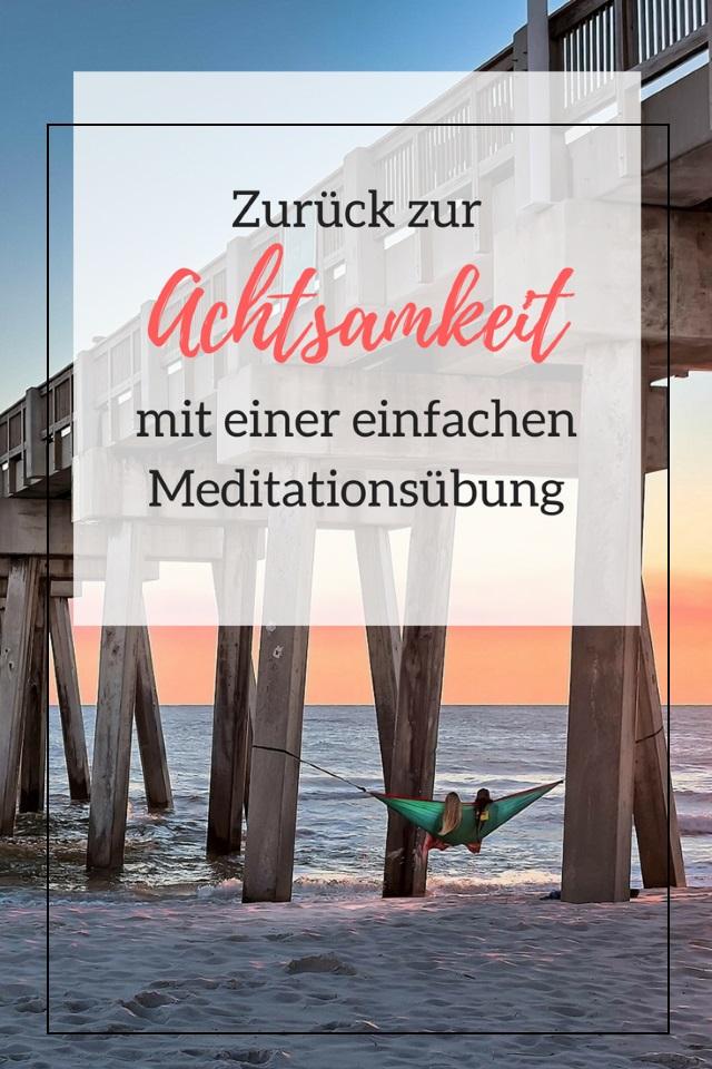 Zurück zur Achtsamkeit mit einer einfachen Meditationsübung