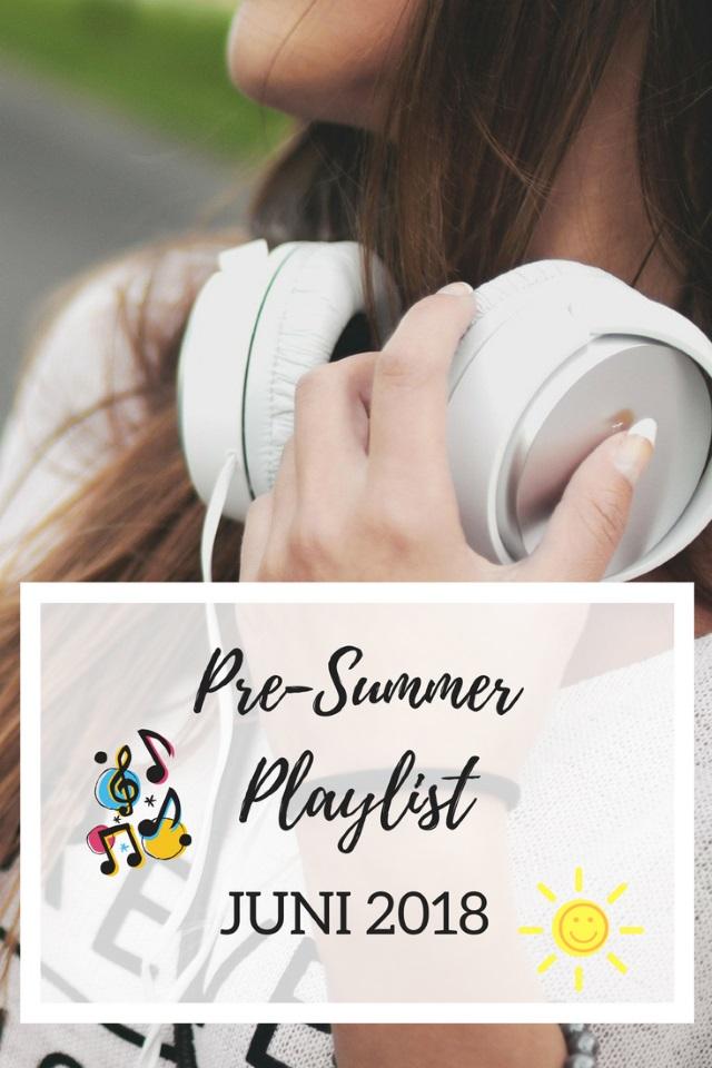 Pre-Summer Playlist Juni 2018