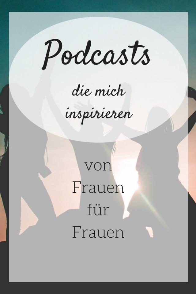 Podcasts die mich inspirieren – von Frauen für Frauen