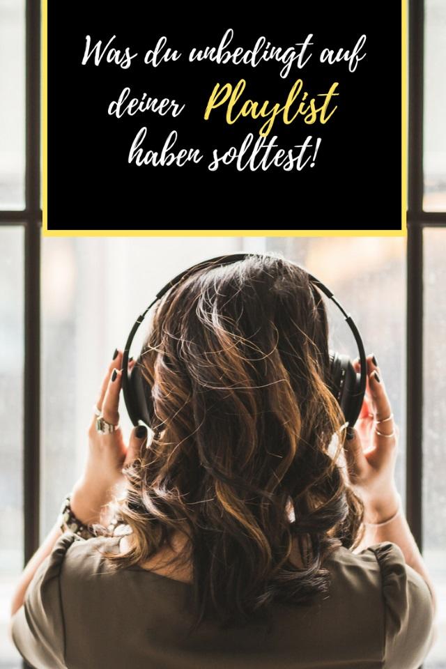Was du unbedingt auf deiner Playlist haben solltest!