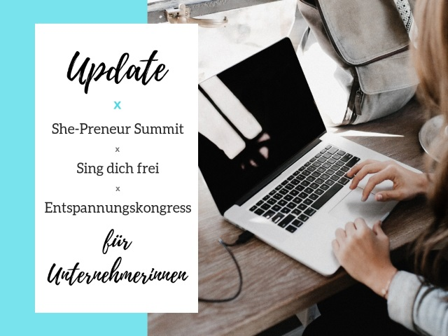 Update: She-Preneur Summit, Sing dich frei und Entspannungskongress