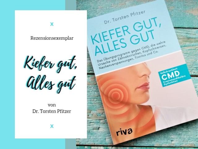 Buchempfehlung – Kiefer gut, Alles gut von Dr. Torsten Pfitzer