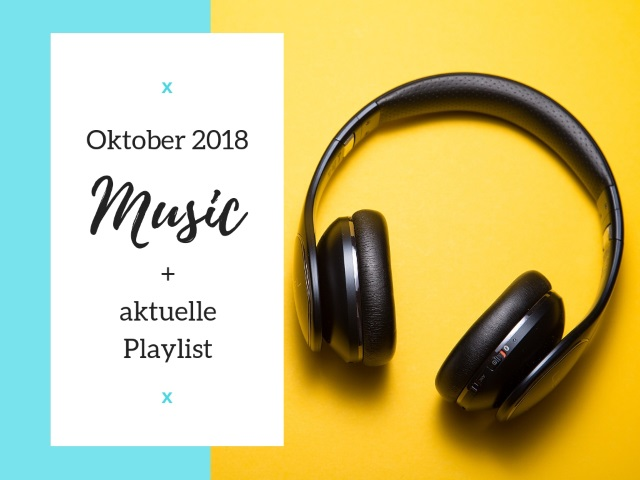 Music, Music, Music – Oktober 2018