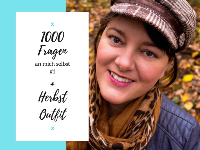 1000 Fragen an mich selbst – #1 und ein Alltagsoutfit für den Herbst