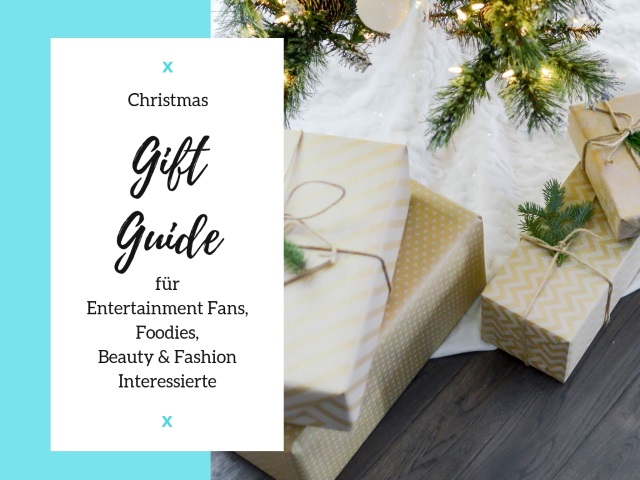 Christmas Gift Guide für Entertainment Fans, Foodies und Beauty & Fashion Interessierte