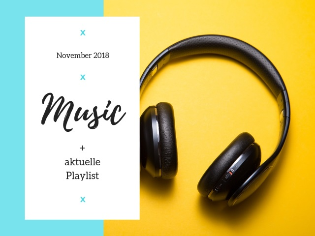 Music, Music, Music – November Playlist 2018