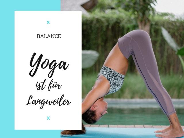 Yoga ist für Langweiler