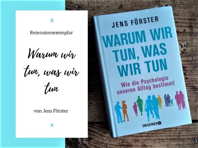 Buch Review: Warum wir tun, was wir tun von Jens Förster