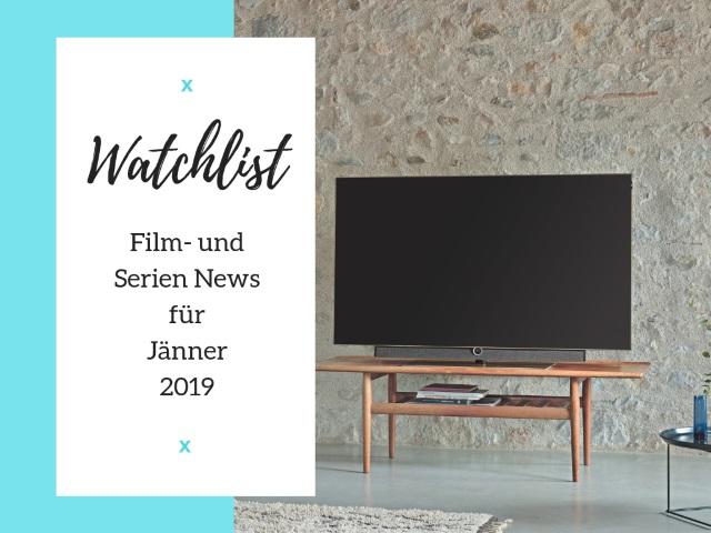 Watchlist – Film und Serien News für Jänner 2019