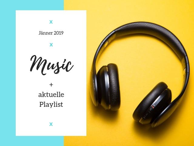 Music, Music, Music – News und meine Jänner 2019 Playlist
