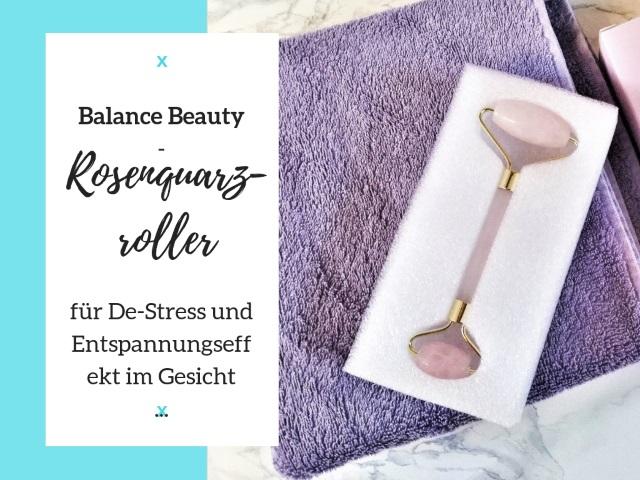 Balance Beauty – Rosenquarzroller für De-Stress und Entspannungseffekt im Gesicht