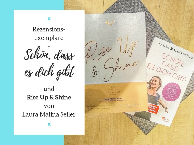 Buchtipps: Rise Up & Shine und Schön, dass es dich gibt von Laura Malina Seiler