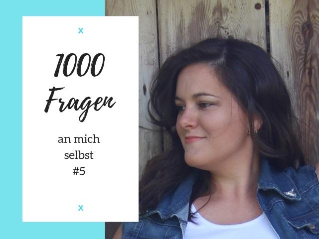 1000 Fragen an mich selbst #5
