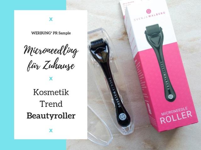 neuer Kosmetik Trend – Microneedling für Zuhause mit dem Beautyroller