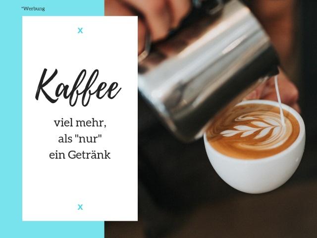 """Kaffee! Viel mehr, als """"nur"""" ein Getränk"""