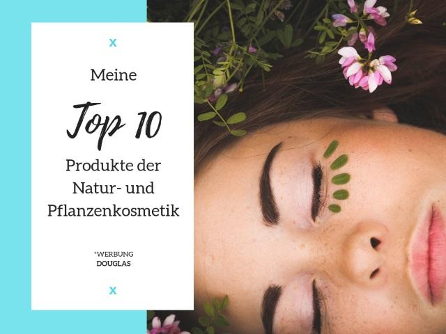 Meine TOP 10 Produkte der Natur- und Pflanzenkosmetik