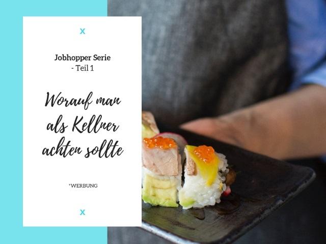 Jobhopper Serie – Teil 1! Worauf man als Kellner achten sollte
