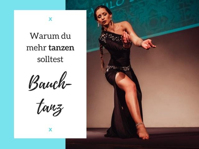 Warum du mehr tanzen solltest: Bauchtanz