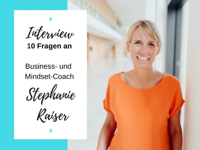 Interview mit Business- und Mindset-Coach Stephanie Raiser