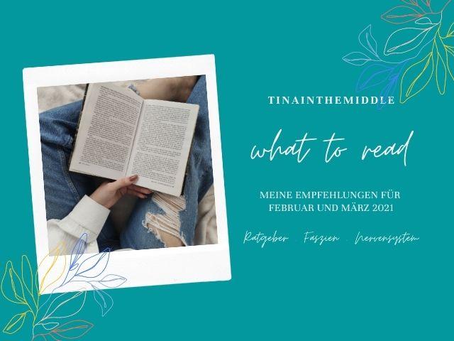 WHAT TO READ: Meine Buchempfehlungen für Feb/Mrz 2021