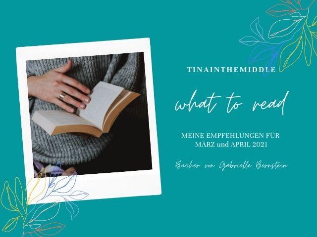 WHAT TO READ: Meine Empfehlungen für Mrz/Apr 2021