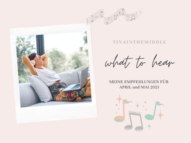 What to hear – meine Musiktipps für April, Mai 2021